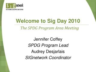 Welcome to Sig Day 2010