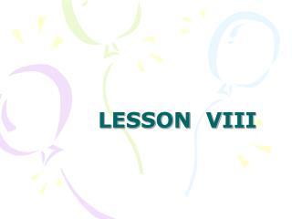 LESSON  VIII