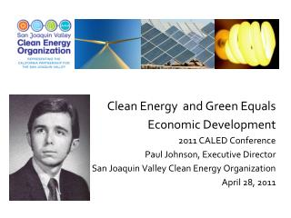 Clean Energy  and Green Equals  Economic Development 2011 CALED Conference
