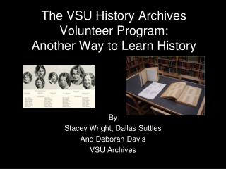 By  Stacey Wright, Dallas Suttles And Deborah Davis VSU Archives