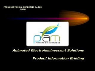 PAM ADVERTISING & MARKETING Co. FZE.  DUBAI