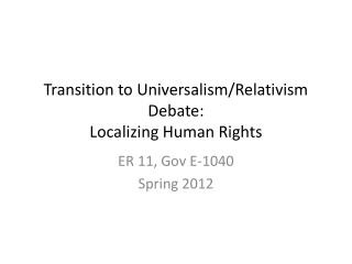Transition to Universalism/Relativism Debate: Localizing Human Rights