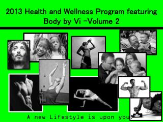 2013 Health and Wellness Program featuring Body by Vi -Volume 2