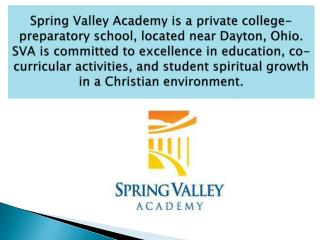 Spring Valley Academy is excellence in education.