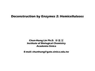 Deconstruction by Enzymes 2: Hemicellulases