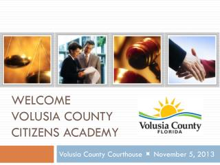 Welcome Volusia county  citizens academy