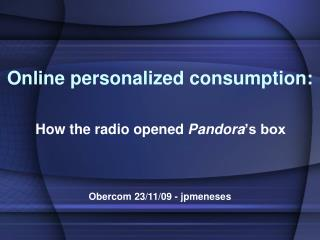 Online personalized consumption: