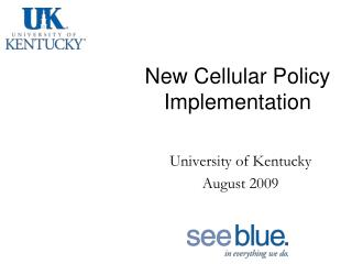 New Cellular Policy Implementation
