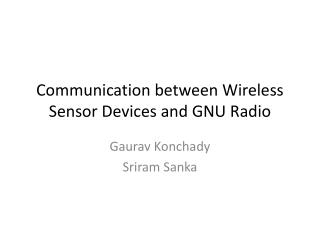 Communication between Wireless Sensor Devices and GNU Radio