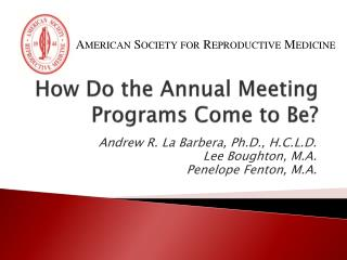 How Do the Annual Meeting Programs Come to Be?
