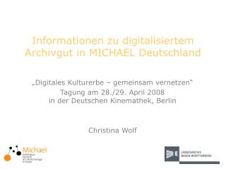 Informationen zu digitalisiertem Archivgut in MICHAEL Deutschland