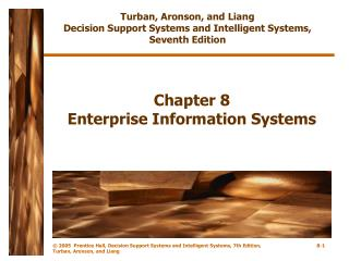 Chapter 8 Enterprise Information Systems