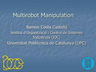 Multirobot Manipulation