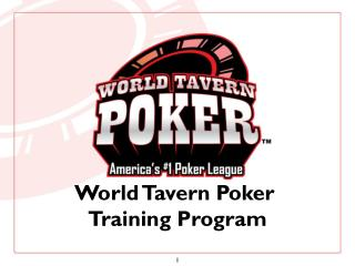 World Tavern Poker  Training Program