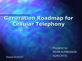 Generation Roadmap for Cellular Telephony