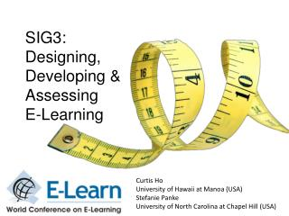 SIG3: Designing, Developing & Assessing         E-Learning