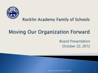Rocklin Academy Family of Schools Moving Our Organization Forward