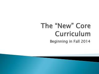 "The ""New"" Core Curriculum"