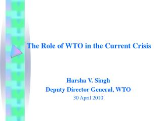 The Role of WTO in the Current Crisis