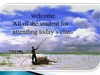 welcome All of the student for attending today's class