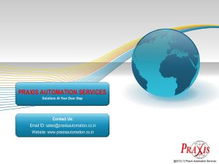PRAXIS AUTOMATION SERVICES Solutions At Your Door Step