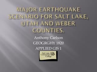Major earthquake scenario for salt lake, Utah and weber counties.