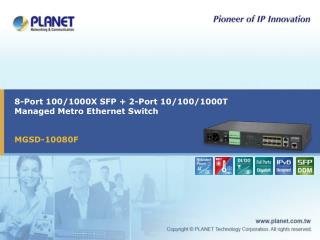 8-Port 100/1000X SFP + 2-Port 10/100/1000T Managed Metro Ethernet Switch