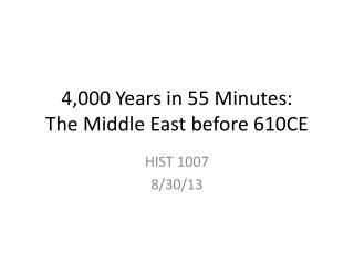 4,000 Years in 55 Minutes: The Middle East before 610CE