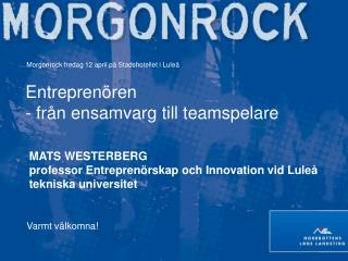 Morgonrock fredag 12 april på Stadshotellet i Luleå