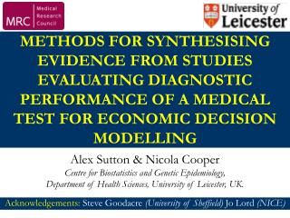 Alex Sutton & Nicola Cooper  Centre for Biostatistics and Genetic Epidemiology,