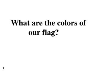 What are the colors of our flag?