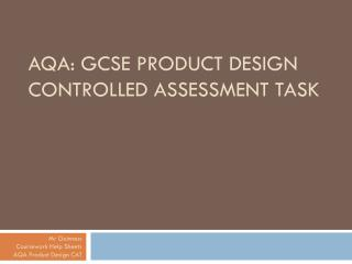 AQA: GCSE Product Design CONTROLLED ASSESSMENT TASK