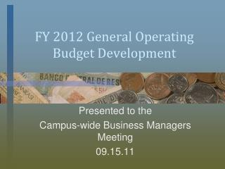 FY 2012 General Operating Budget Development