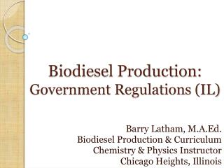 Biodiesel Production:  Government Regulations (IL)