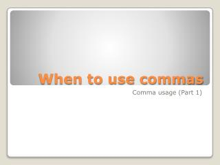 When to use commas