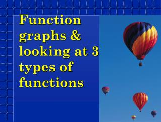 Function graphs & looking at 3 types of functions