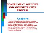 GOVERNMENT AGENCIES AND ADMINISTRATIVE PROCESS