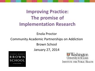 Improving Practice: The promise of I mplementation Research