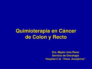 Quimioterapia en Cáncer  de Colon y Recto