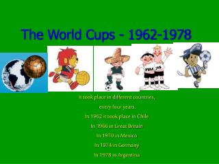 The World Cups - 1962-1978