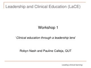 Leadership and Clinical  Education ( LaCE )