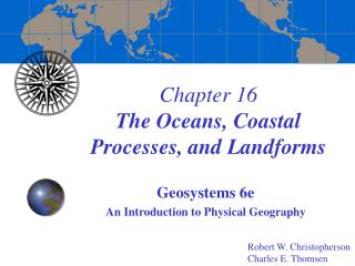 Chapter 16 The Oceans, Coastal Processes, and Landforms