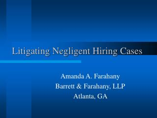 Litigating Negligent Hiring Cases