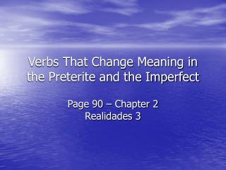 Verbs That Change Meaning in the Preterite and the Imperfect
