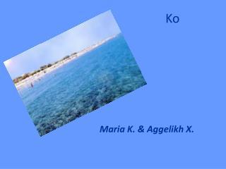 Maria K. & Aggelikh X.