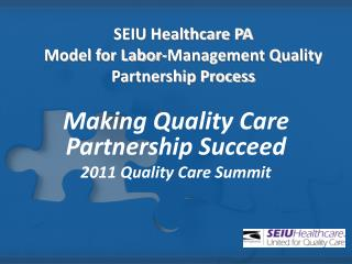 SEIU Healthcare PA Model for Labor-Management Quality Partnership Process