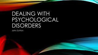 Dealing with psychological disorders