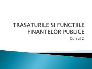 TRASATURILE SI FUNCTIILE FINANTELOR PUBLICE