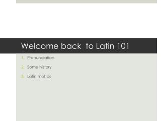 Welcome back  to Latin 101