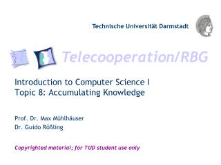 Introduction to Computer Science I Topic 8: Accumulating Knowledge